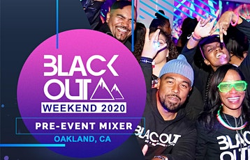 Blackout Weekend Oakland Pre-Event Mixer tickets