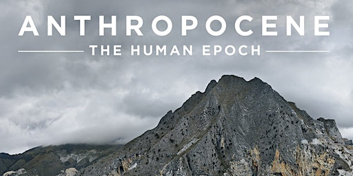 Anthropocene: The Human Epoch  - Byron Bay Premiere - Wed 26th February