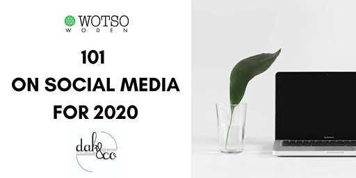 101 on Social Media for 2020 - Presented by Dak & Co.