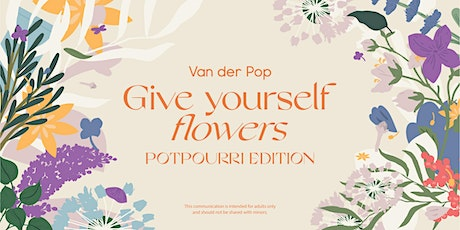 Van der Pop Give Yourself Flowers: Potpourri Edition - Delta 9 (River) tickets