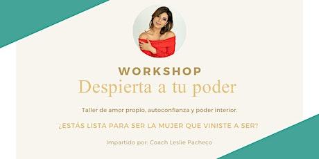 Workshop: Despierta a tu poder. Amor propio, autoconfianza y poder interior boletos
