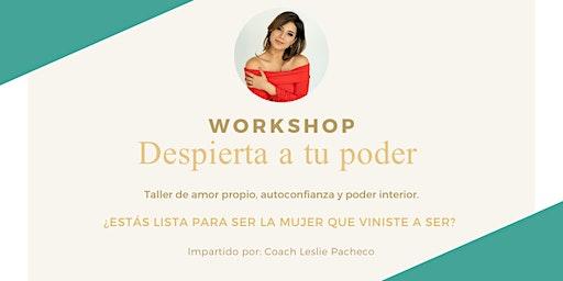 Workshop: Despierta a tu poder. Amor propio, autoconfianza y poder interior