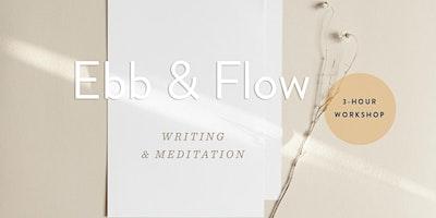 Ebb and Flow Workshop