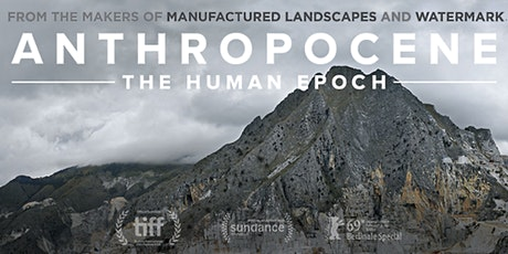 Anthropocene: The Human Epoch  - Sydney - Wed 26th Feb tickets