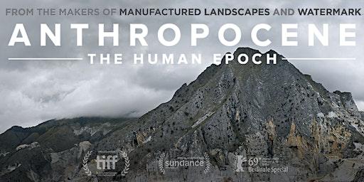 Anthropocene: The Human Epoch  - Sydney - Wed 26th Feb