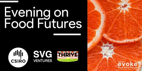 An Evening on Food Futures hosted by CSIRO and SVG Ventures tickets
