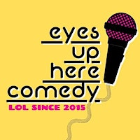 Eyes Up Here Comedy Showcase