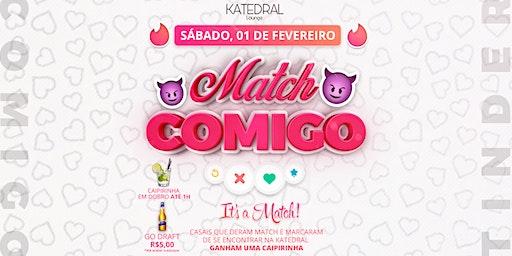 Match Comigo • Katedral Lounge