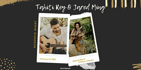 Live Acoustic: Tahiti Rey & Jared Ming tickets