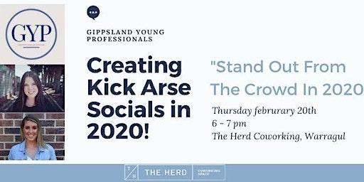Creating Kick Arse Socials in 2020!