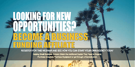 Become a Business Funding Affiliate - Los Angeles CA tickets