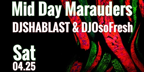 Midday Marauders (The Day Party) tickets