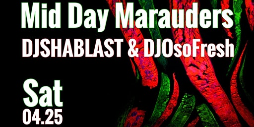Midday Marauders (The Day Party)
