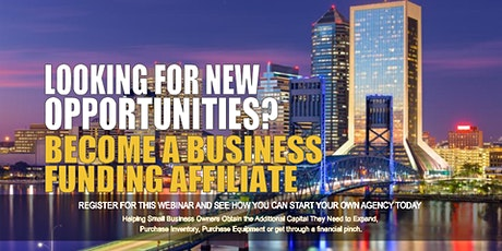 Become a Business Funding Affiliate - Jacksonville FL tickets