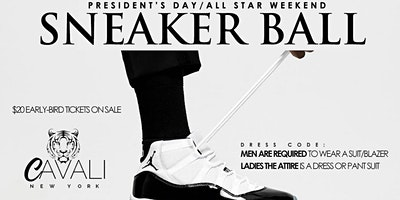 SNEAKER BALL!!! PRESIDENTS DAY WEEKEND!!! NO SCHOOL OR WORK!!!