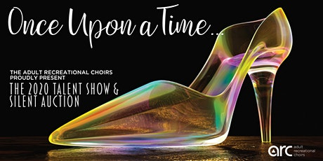 Once Upon A Time: ARC's Annual Talent Show & Silent Auction tickets