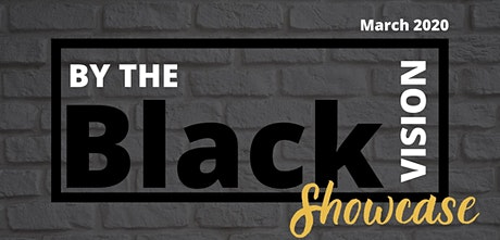 By The Black Vision Showcase tickets