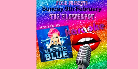Karaoke At The Flowepot Pub hosted by Drag Queen Electric Blue tickets