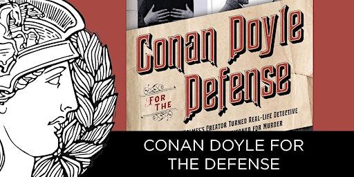 SALON: CONAN DOYLE FOR THE DEFENSE