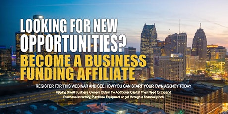 Become a Business Funding Affiliate - Detroit MI tickets