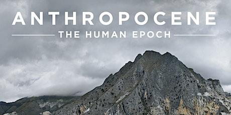 Anthropocene: The Human Epoch  - Melbourne - Wed 26th Feb tickets