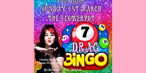 Drag Bingo at The Flowerpot Pub Hosted By Drag Queen Proud Mary