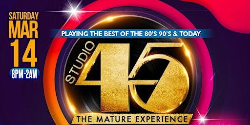 STUDIO 45 | SATURDAY MARCH, 14TH 2020 at New Venue Marina 84