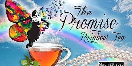 The 2nd Annual  Promise Rainbow Tea tickets
