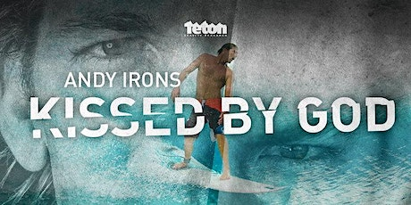 Andy Irons: Kissed By God  - The Entrance Premiere - Wed 26th February tickets
