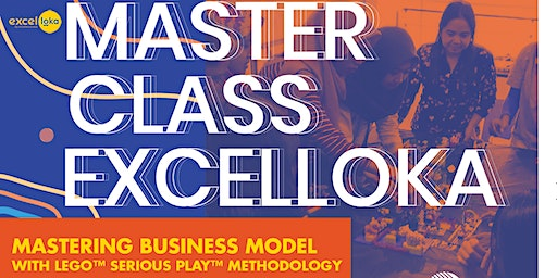 MASTERCLASS on Business Model using LEGO™ Serious Play™ Methodology