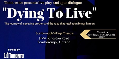 DYING TO LIVE PLAY tickets