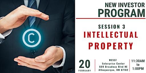 New Investor Program: Seminar 3 ONLY Intellectual Property