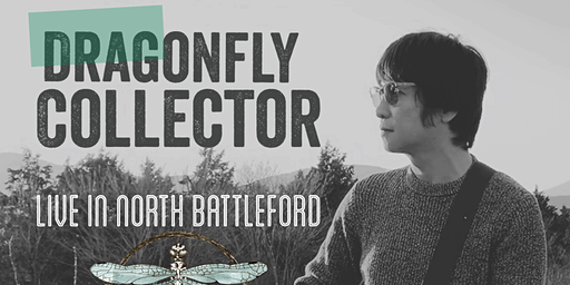 DRAGONFLY COLLECTOR Live in North Battleford