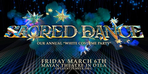 "Opulent Temple in LA presents: The 10th Annual Sacred Dance (""White Party"")"