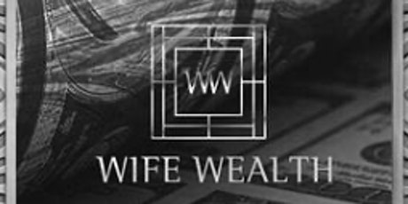 Wife Wealth 2020 Expo Beverly Hills by Wifey University tickets