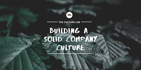 THE CULTURE LAB: Building a solid company culture tickets