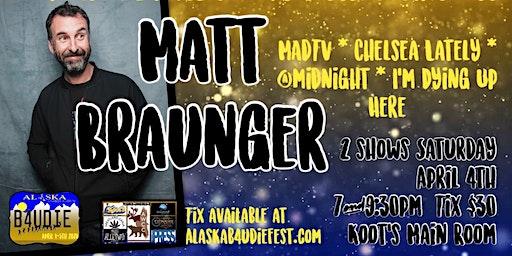 Alaska B4UDie Comedy Fest Presents: Matt Braunger
