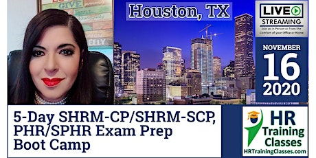 5 Day SHRM-CP, SHRM-SCP, PHR, SPHR Exam Prep Boot Camp in Houston, TX tickets