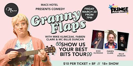 Macs Hotel Presents Granny Flaps 'Show Us Your Best Bits' Mar 20