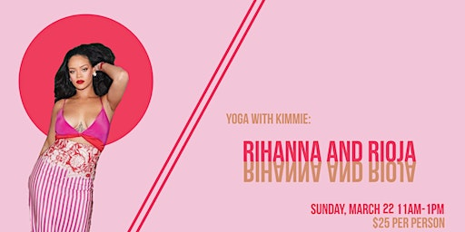 Yoga and Wine Tasting with Kimmie: Rihanna and Rioja