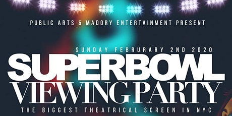 SUPERBOWL Viewing Party: Public Arts and Madory Ent. tickets