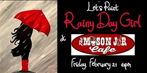 Rainy Day Girl at The Mason Jar Cafe Feb 21