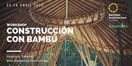 Workshop de Contrucción con Bambú Huatusco biglietti