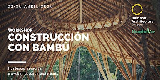 Workshop de Contrucción con Bambú Huatusco