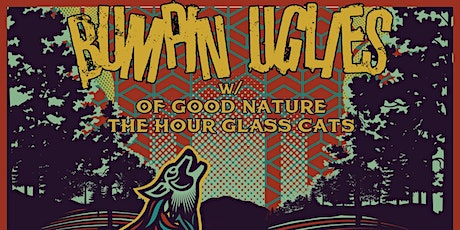 Bumpin Uglies w/ Of Good Nature, and The Hourglass Cats tickets