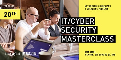 IT /Cyber Security Masterclass  | Brisbane Business Networking Event
