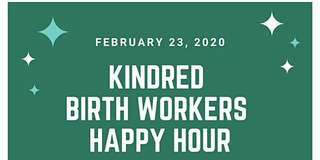 Kindred Birth Workers Happy Hour tickets