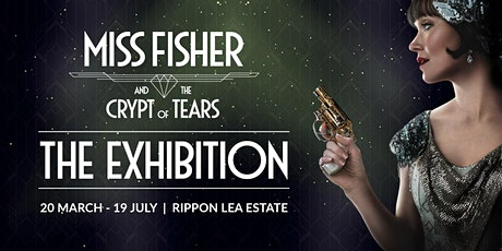Miss Fisher and the Crypt of Tears Exhibition tickets