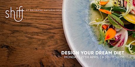 Design Your Dream Diet Workshop - Brisbane tickets