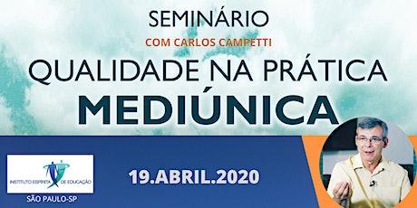 SEMINÁRIO QUALIDADE NA PRÁTICA MEDIÚNICA-2020 ingressos